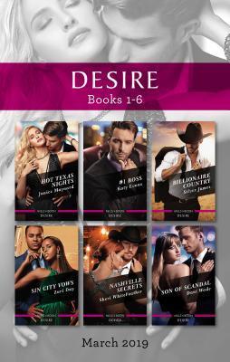 Desire Box Set 1-6/Hot Texas Nights/#1 Boss/Billionaire Country/Sin City Vows/Nashville Secrets/Son of Scandal