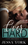 Over Hard: A Second Chance Romance (Santa Lena Sizzles Book 2)