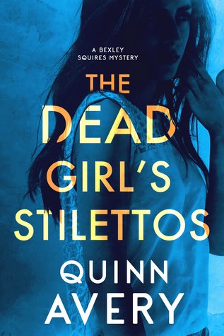 The Dead Girl's Stilettos: A Bexley Squires Mystery