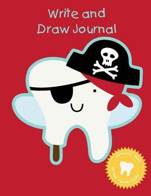 Write and Draw Journal: Pirate Tooth Fairy Gift - Primary Lined Half Page with Drawing Space 8.5 X 11 (100 Pages 50 Sheets)