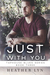 Just With You by Heather  Lyn