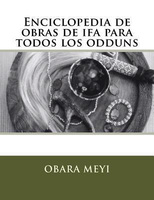 Enciclopedia de Obraas de Ifa Para Todos Los Odduns