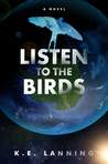 Listen to the Birds (The Melt Trilogy - Book 3)