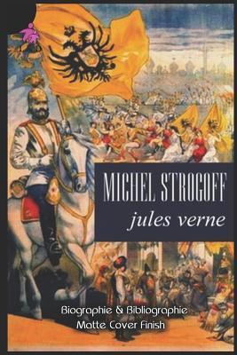 Michel Strogoff (+biographie Et Bibliographie)