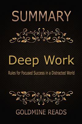 Summary: Deep Work by Cal Newport: Rules for Focused Success in a Distracted WOR
