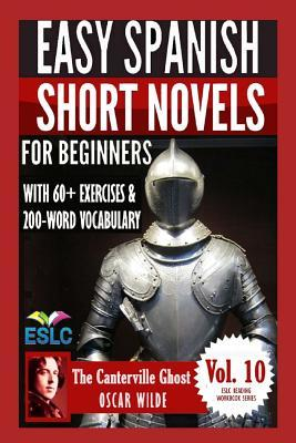 The Canterville Ghost: Easy Spanish Short Novels for Beginners: With 60+ Exercises & 200-Word Vocabulary