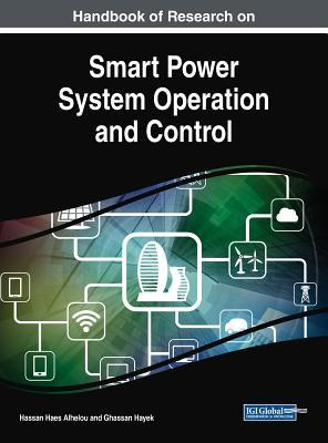 Handbook of Research on Smart Power System Operation and Control