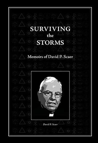 Surviving the Storms: Memoirs of David P. Scaer