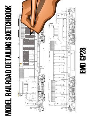 Model Railroad Detailing Sketchbook: Emd Gp28: A Tablet for Left or Right Hand Artists