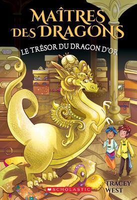 Ma?tres Des Dragons: N? 12 - Le Tr?sor Du Dragon d'Or