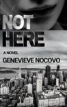 Not Here (Dina Ostica Novel 1)