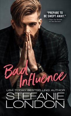 Bad Influence (Bad Bachelors, #3)