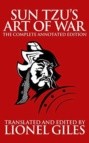 Sun Tzu's The Art of War: The Complete, Annotated Edition