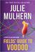 Fields' Guide to Voodoo by Julie Mulhern