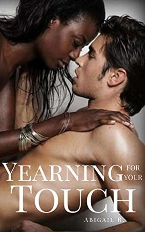 Yearning For Your Touch