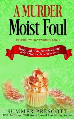 A Murder Moist Foul (Frosted Love Cozy Mysteries) (Volume 1)