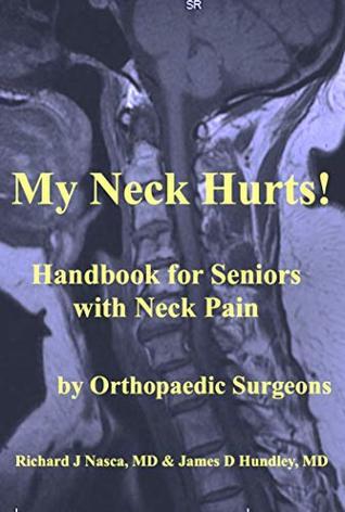 My Neck Hurts!: Handbook for Seniors with Neck Pain (MyBones 4)