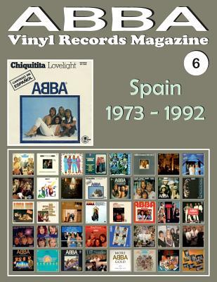 Abba - Vinyl Records Magazine No. 6 - Spain (1973 - 1992): Discography Edited in Spain by Carnaby, Epic, Polydor (1973 - 1992). Full-Color Illustrated Guide.