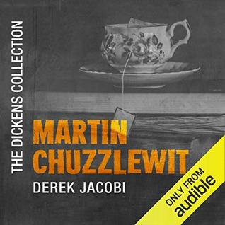 Martin Chuzzlewit: The Dickens Collection: An Audible Exclusive Series