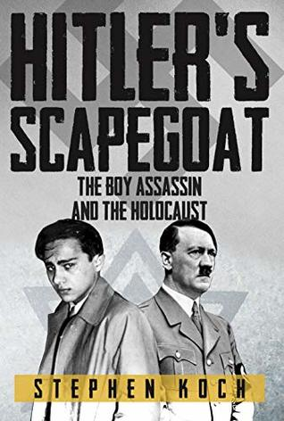 Hitler's Scapegoat: The Boy Assassin and the Holocaust
