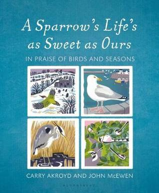 A Sparrow's Life's as Sweet as Ours: Tales of The Oldie's Birds of the Month
