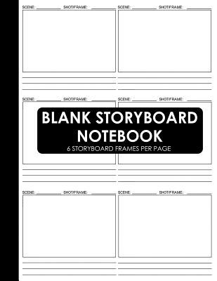 Blank Storyboard Notebook: Storyboard Template Layouts for Filmmakers and Animators (Storyboard Sketchbook)