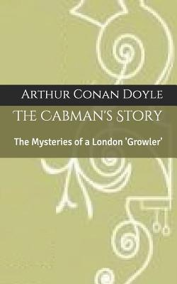 The Cabman's Story: The Mysteries of a London 'growler'
