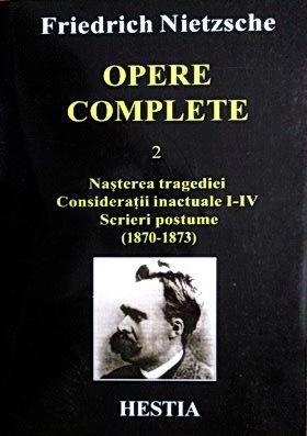 Opere complete 2, Nașterea tragediei. Considerații inactuale 1-4, Scrieri postume 1870-73