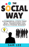 The Social Way by Sam  Lee