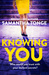 Knowing You by Samantha Tonge