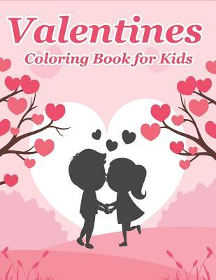 Valentines Coloring Book for Kids: Happy Valentines Day Gifts for ...
