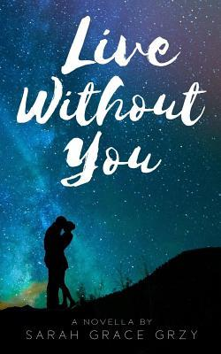 Image result for live without you sarah grace