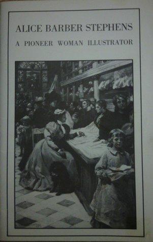 Alice Barber Stephens: A pioneer woman illustrator