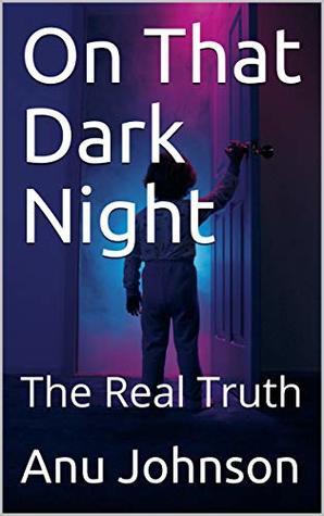 On That Dark Night: The Real Truth
