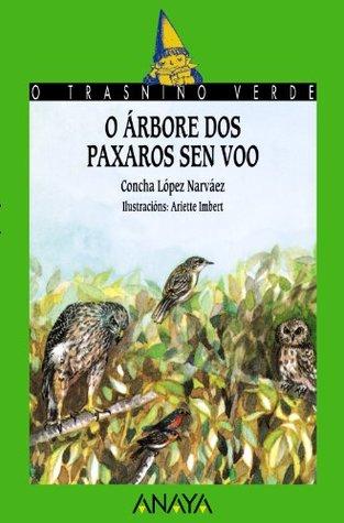 O Arbore Dos Paxaros Sen Voo / the Tree of Birds Flying Free