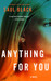 Anything For You (Valerie Hart, #3) by Saul Black