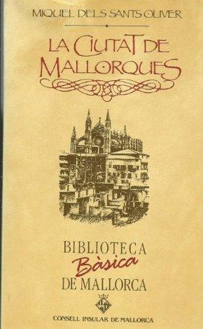 La ciutat de mallorques (Biblioteca bàsica de Mallorca)
