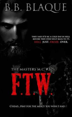 F.T.W. (The Masters M.C #3)