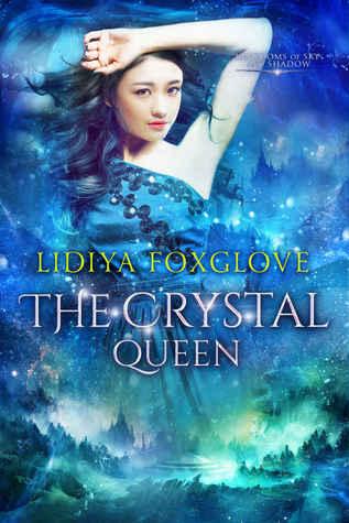 The Crystal Queen by Lidiya Foxglove