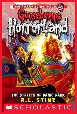 The Streets of Panic Park (Goosebumps: Horrorland #12)