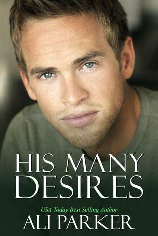 His Many Desires: A Billionaire Bad Boy Story