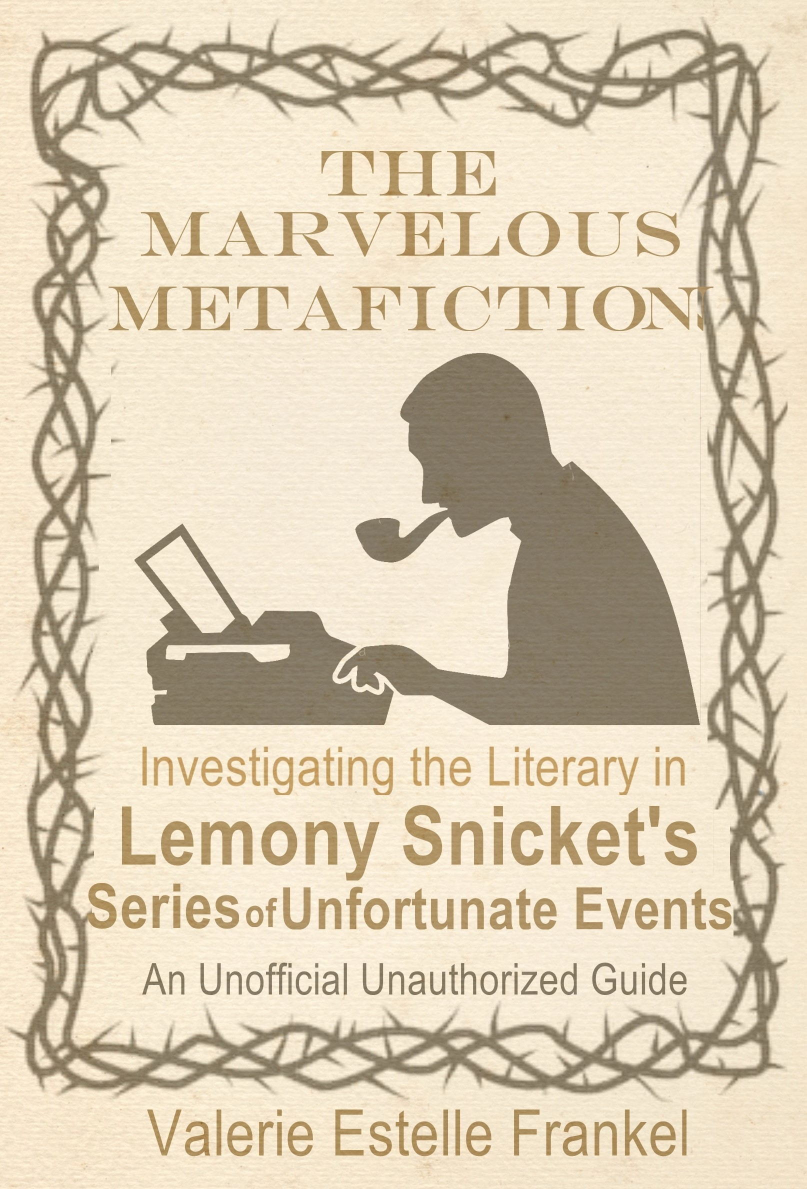 The Marvelous Metafiction: Investigating the Literary in Lemony Snicket's Series of Unfortunate Events
