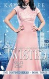 Twisted: Belle's Story (Destined) (Volume 3)