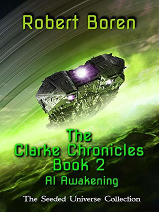 The Clarke Chronicles Book 2: AI Awakening