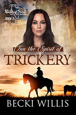 Inn the Spirit of Trickery (Spirits of Texas Cozy Mysteries Book 2)