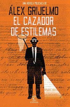 Portada de la novela policiaca El cazador de estilemas, de Álex Grijelmo