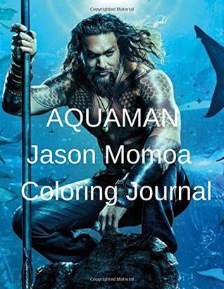 Aquaman Jason Momoa Coloring Journal
