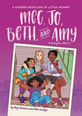 Meg, Jo, Beth, and Amy: A Modern Graphic Retelling of Little Women