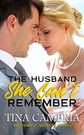 THE HUSBAND SHE CAN'T REMEMBER (Southwest Secrets Series Book 1)