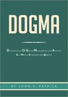 Dogma: The Deconstruction and Evolution of Our Psyche